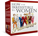 how to be irresistible to women